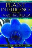 Book Cover Image. Title: Plant Intelligence and the Imaginal Realm:  Beyond the Doors of Perception into the Dreaming of Earth, Author: Stephen Harrod Buhner
