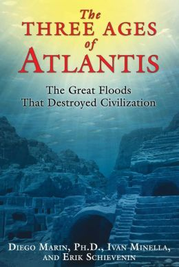The Three Ages of Atlantis: The Great Floods That Destroyed Civilization