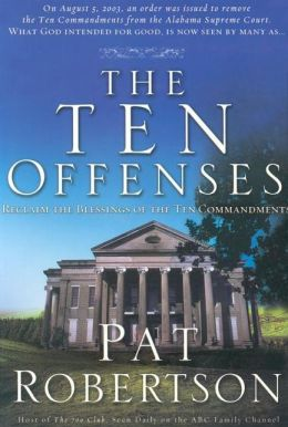 The Ten Offenses: Reclaim the Blessings of God's Eternal Truth