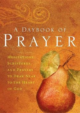 Daybook of Prayer: Drawing Near to the Heart of God