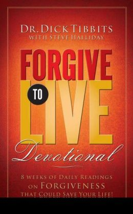 Forgive to Live Devotional:: 8 Weeks of Daily Readings on Forgiveness That Could Change Your Life