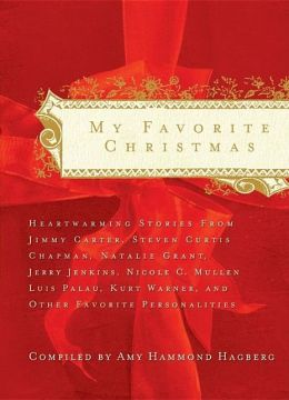 My Favorite Christmas: Heartwarming Stories from Max Lucado, Beth Moore, Zig Ziglar, Amy Grant, and Many Others