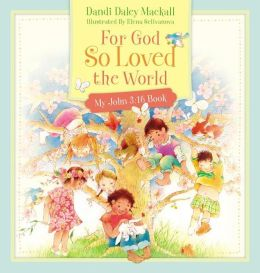 For God So Loved the World: My John 3:16 Book