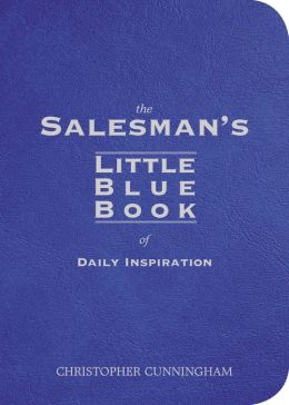 The Salesman's Little Blue Book of Daily Inspiration