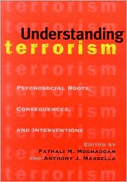 Understanding Terrorism: Psychological Roots, Consequences and Interventions