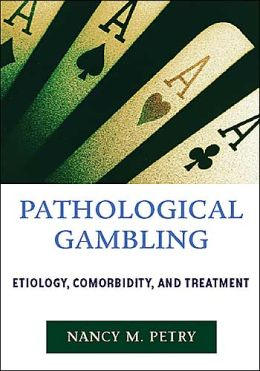 Pathological Gambling: Etiology, Comorbidity, and Treatment