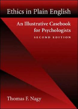 Ethics in Plain English: An Illustrative Casebook for Psychologists