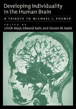 Developing Individuality in the Human Brain: A Tribute to Michael I. Posner