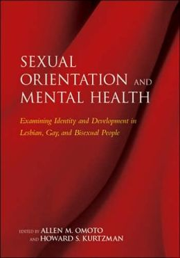 Sexual Orientation and Mental Health: Examining Identity and Development in Lesbian, Gay, and Bisexual People