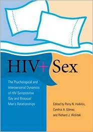 HIV and Sex: The Psychosocial and Interpersonal Dynamics of HIV-Seropositive Gay and Bisexual Men's Relationships
