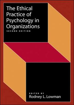 Ethical Practice of Psychology in Organizations