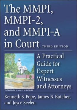 The MMPI, MMPI-2, and MMPI-A in Court: A Practical Guide for Expert Witnesses and Attorneys