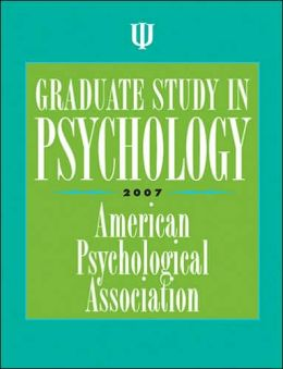 Graduate Study in Psychology: 2007 Edition