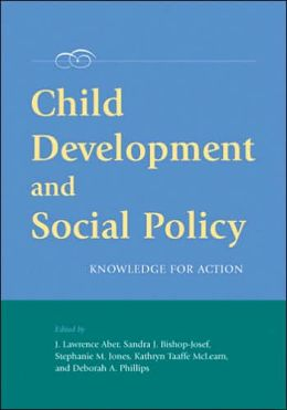 Child Development and Social Policy: Knowledge for Action