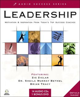Leadership: Motivation and Inspiration from Today's Top Success Coaches