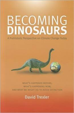 Becoming Dinosaurs: A Prehistoric Perspective on Climate Change Today