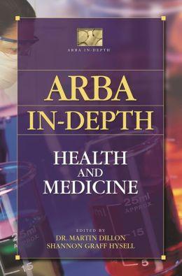 ARBA In-depth: Health and Medicine