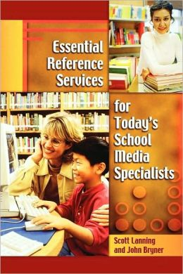 Essential Reference Services For Today's School Media Specialists