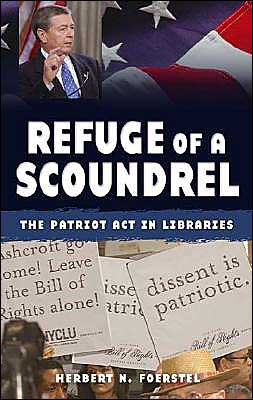 Refuge of a Scoundrel: The Patriot Act in Libraries