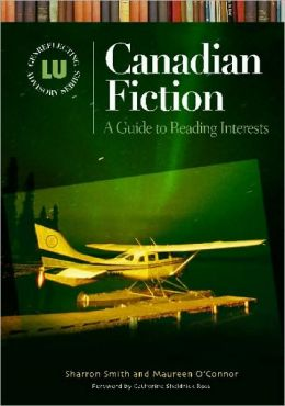 Canadian Fiction: A Guide to Reading Interests (Genreflecting Advisory Series)