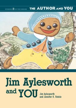 Jim Aylesworth and You (The Author and You Series #3)