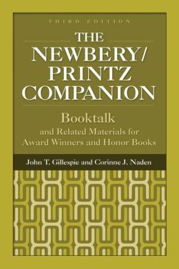 Newbery/Printz Companion: Booktalk and Related Materials for Award Winners and Honor Books