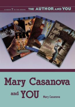Mary Casanova and YOU