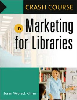 Crash Course in Marketing for Libraries