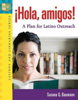 °Hola, amigos!: A Plan for Latino Outreach