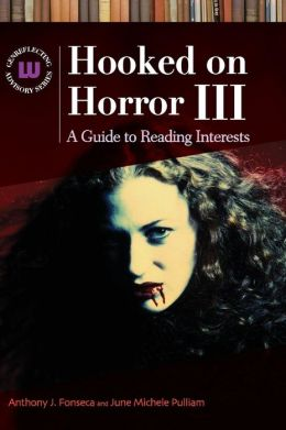 Hooked on Horror III: A Guide to Reading Interests