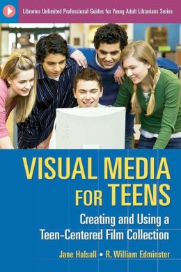 Visual Media for Teens: Creating and Using a Teen-Centered Film Collection