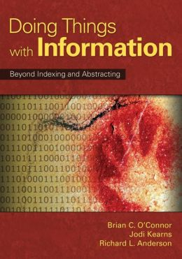 Doing Things with Information: Beyond Indexing and Abstracting