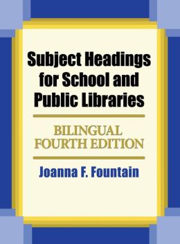 Subject Headings for School and Public Libraries: Bilingual Fourth Edition