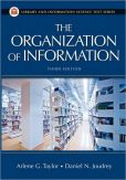 Book Cover Image. Title: The Organization Of Information, Author: Arlene G. Taylor
