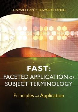 FAST: Faceted Application of Subject Terminology: Principles and Application