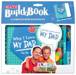 I Love My Dad: Klutz Build-A-Book
