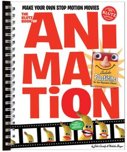 The Klutz Book of Animation: Make Your Own Stop Motion Movies