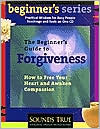 The Beginners Guide to Forgiveness (Unabridged Compact Disc)