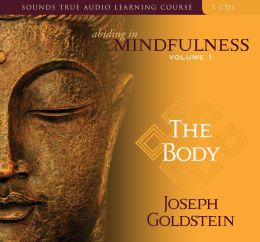 Abiding in Mindfulness: The Body: Volume 1