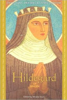 Hildegard of Bingen: Devotions, Prayers, and Living Wisdom