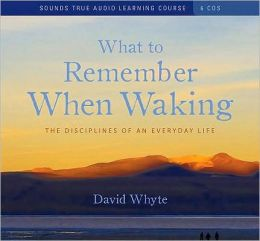 What to Remember When Waking: The Disciplines of an Everyday Life