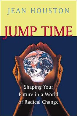 Jump Time: Shaping Your Future in a World of Radical Change