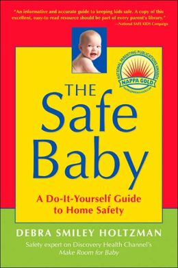 Safe Baby: A Do-It-Yourself Guide for Home Safety