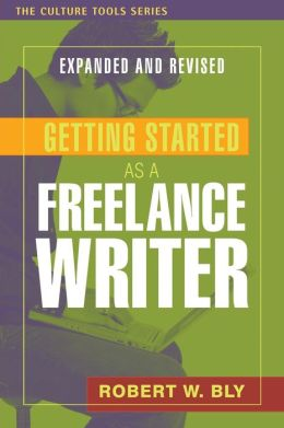 Getting Started as a Freelance Writer, Expanded Edition