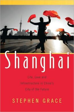 Shanghai: Life, Love and Infrastructure in China's City of the Future