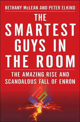 Smartest Guys in the Room: The Amazing Rise and Scandalous Fall of Enron