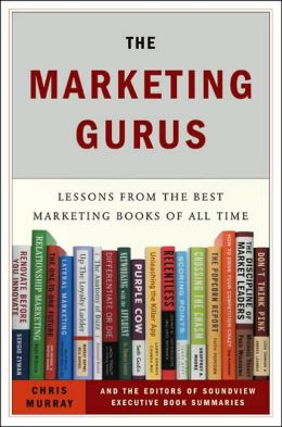 The Marketing Gurus: Lessons from the Best Marketing Books of All Time