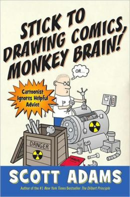 Stick to Drawing Comics, Monkey Brain!: Cartoonist Ignores Helpful Advice