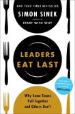 Book Cover Image. Title: Leaders Eat Last:  Why Some Teams Pull Together and Others Don't, Author: Simon Sinek