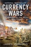 Book Cover Image. Title: Currency Wars:  The Making of the Next Global Crisis, Author: James Rickards